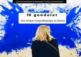 10 gondolat, ami örökre megváltoztatja az életed