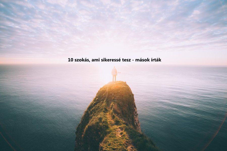 10 szokás, ami sikeressé tesz – mások írták