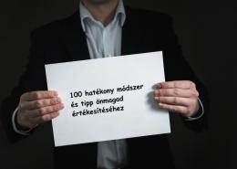 100 hatékony módszert és tippet mutatok be önmagad értékesítéséhez