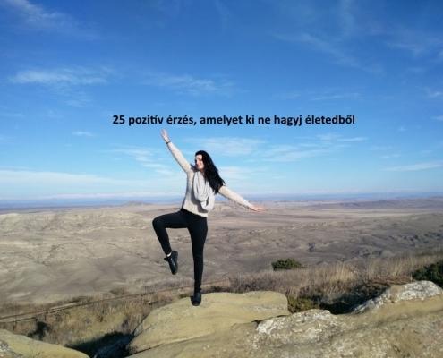 25 pozitív érzés, amelyet ki ne hagyj az életedből