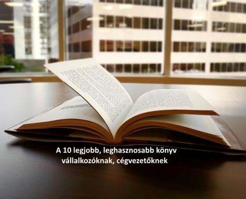 A 10 legjobb, leghasznosabb könyv vállalkozóknak, cégvezetőknek