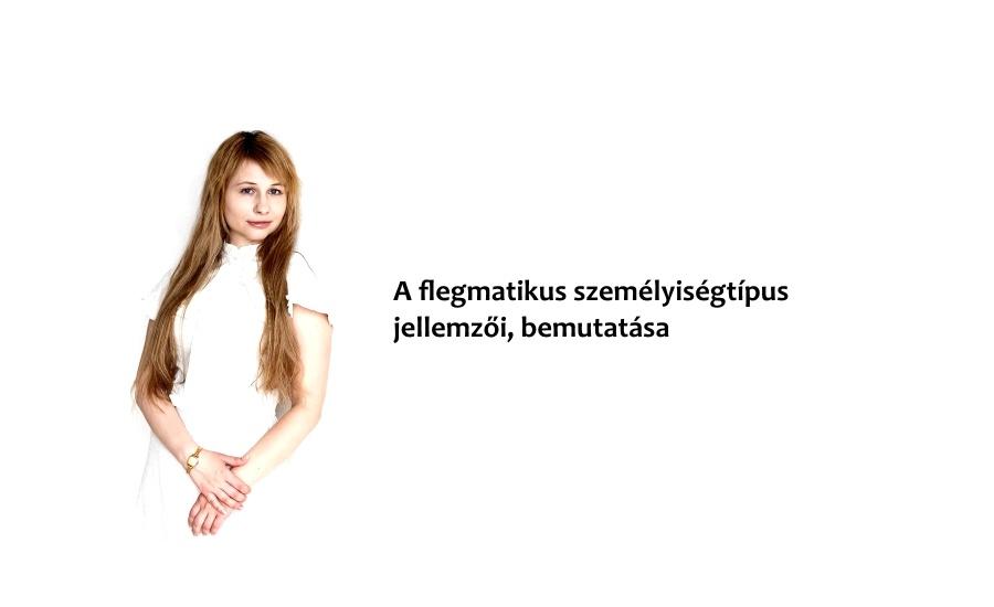 A flegmatikus személyiségtípus jellemzői, bemutatása