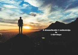 A felemelkedés 7 zsákutcája, és 7 törvénye