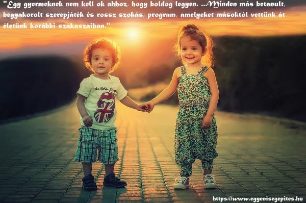 Egy gyermeknek nem kell ok, hogy boldog legyen