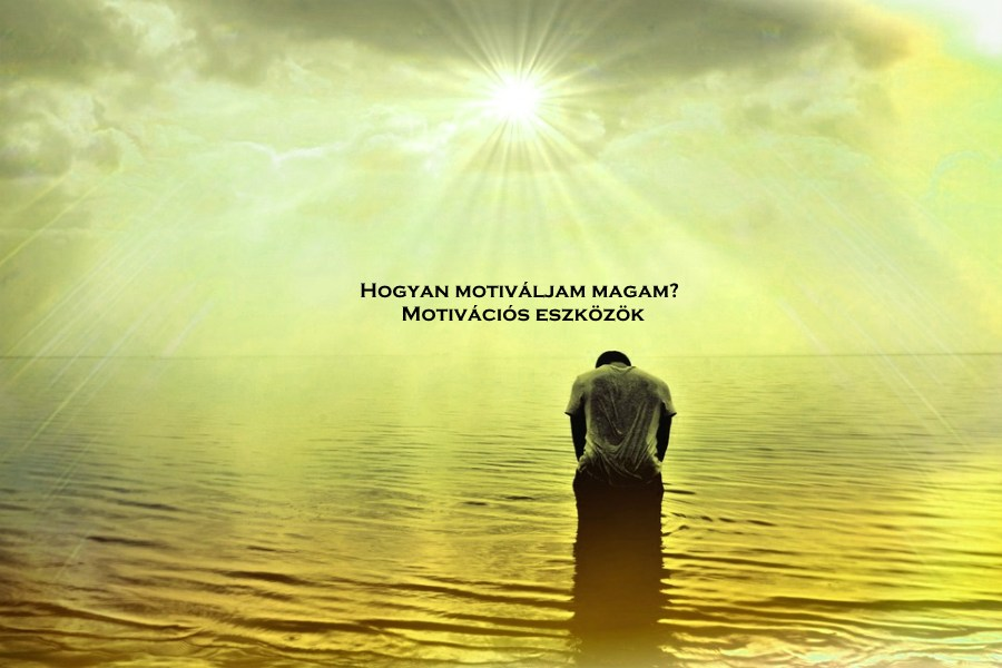 Hogyan motiváljam magam? - Motivációs eszközök