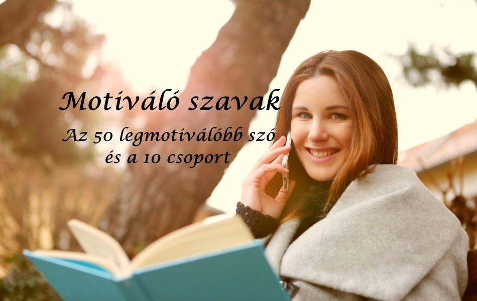Motiváló szavak – Az 50 legmotiválóbb szó és a 10 csoport