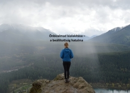 Önbizalmad kialakítása – a beállítottság hatalma